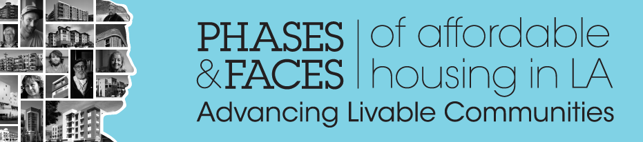 Phases and Faces of affordable housing in la. advancing livable communities.